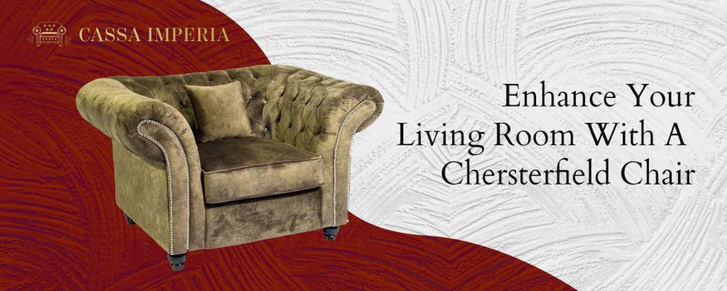 Enhance your living room with a chesterfield chair