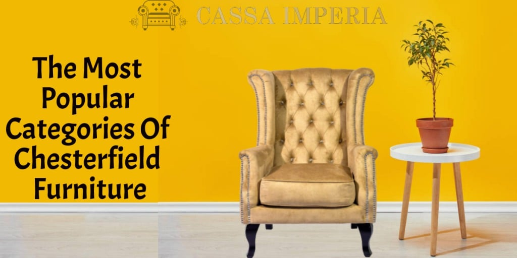 The most popular categories of chesterfield furniture